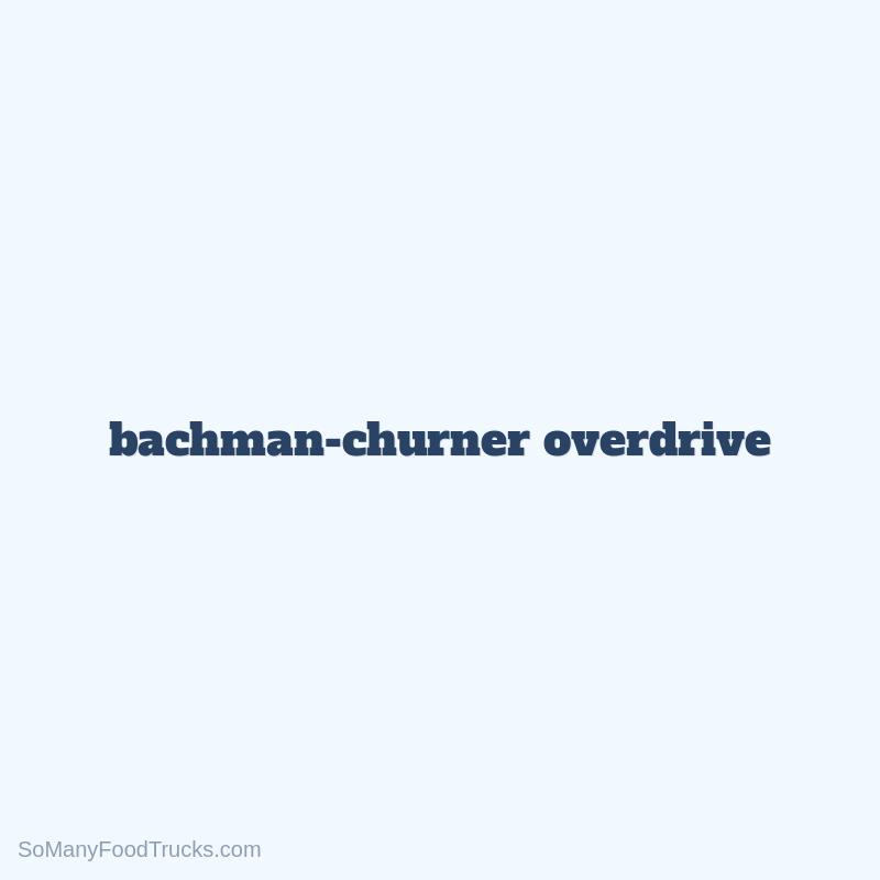 Bachman-Churner Overdrive