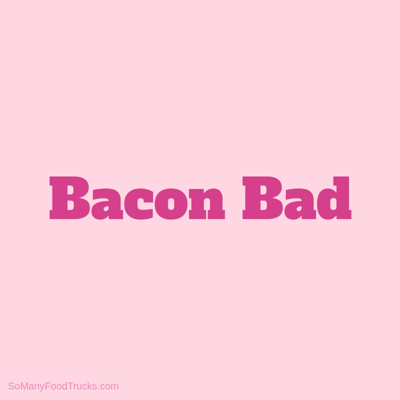 Bacon Bad