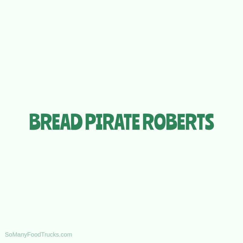 Bread Pirate Roberts