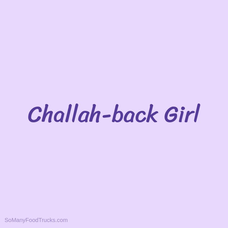 Challah-back Girl