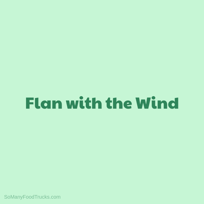 Flan with the Wind