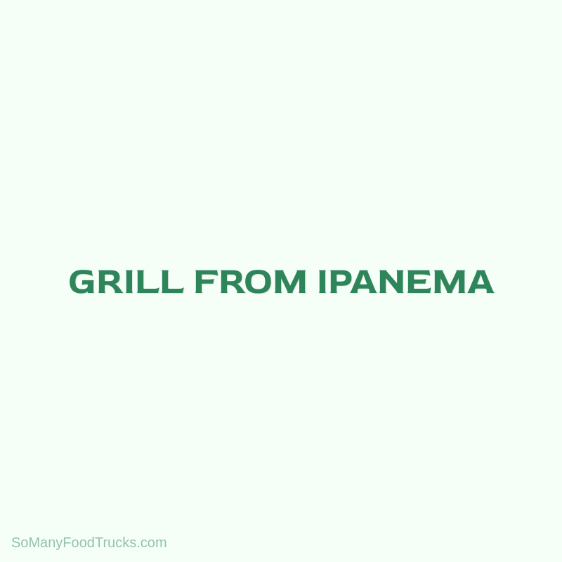 Grill From Ipanema