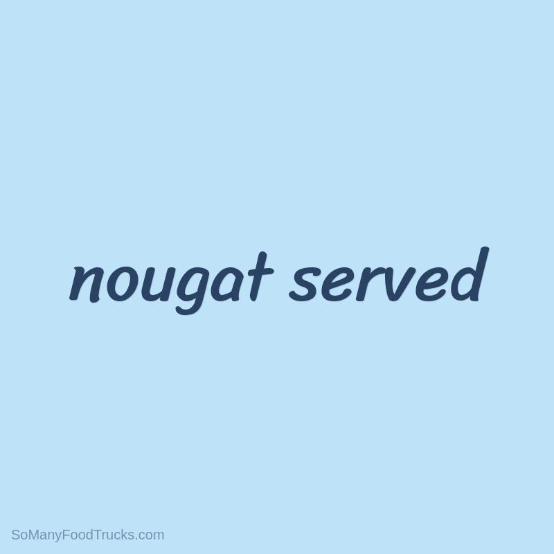 Nougat Served
