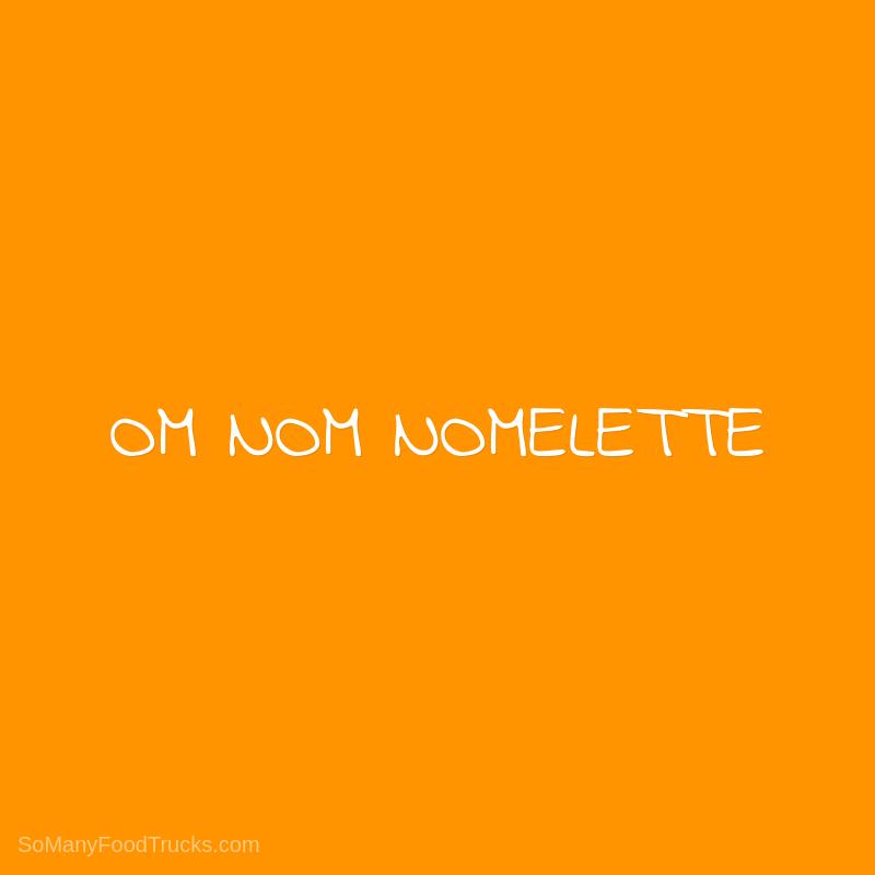 Om Nom Nomelette
