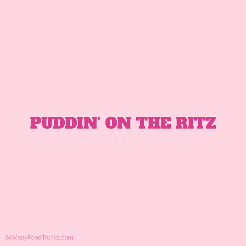 Puddin' On The Ritz