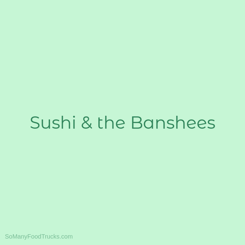 Sushi & the Banshees