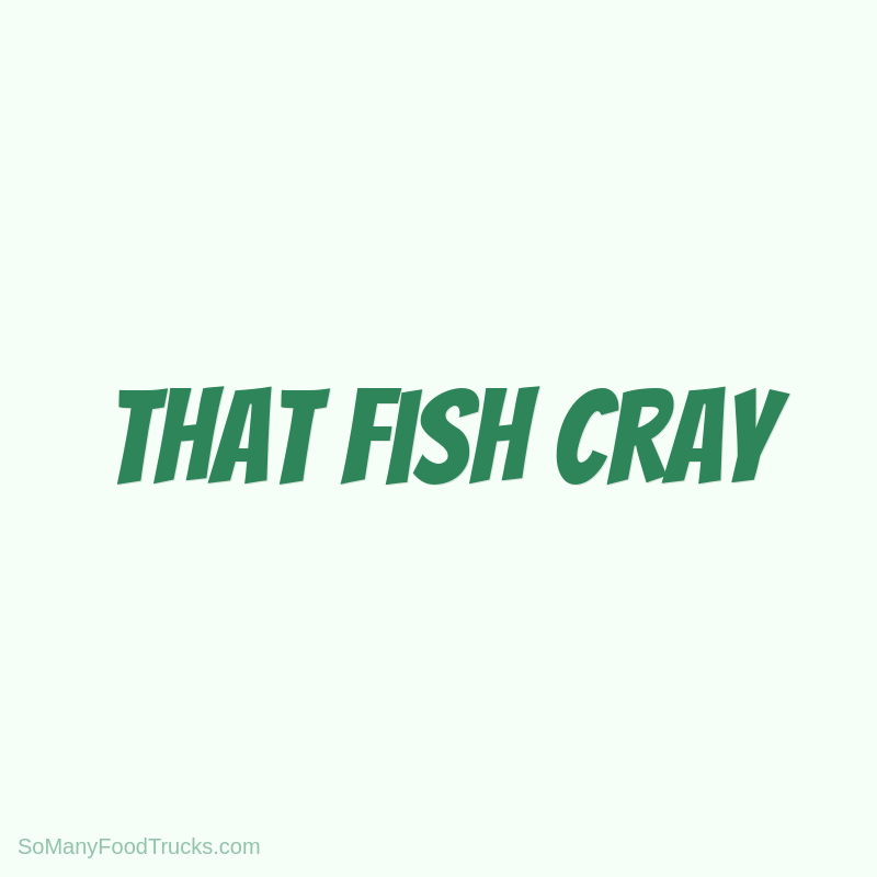 That Fish Cray