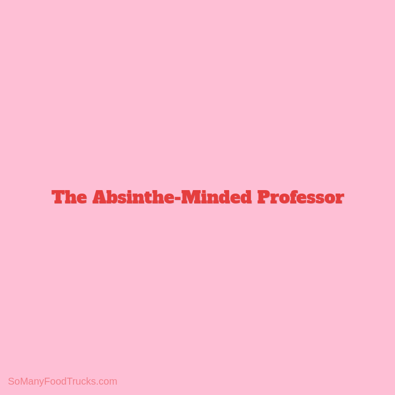 The Absinthe-Minded Professor
