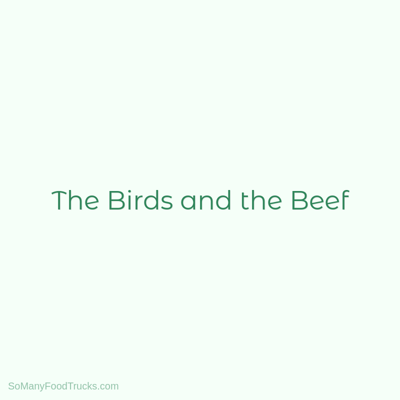The Birds and the Beef