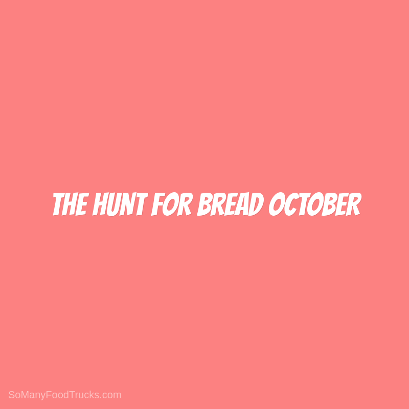 The Hunt For Bread October