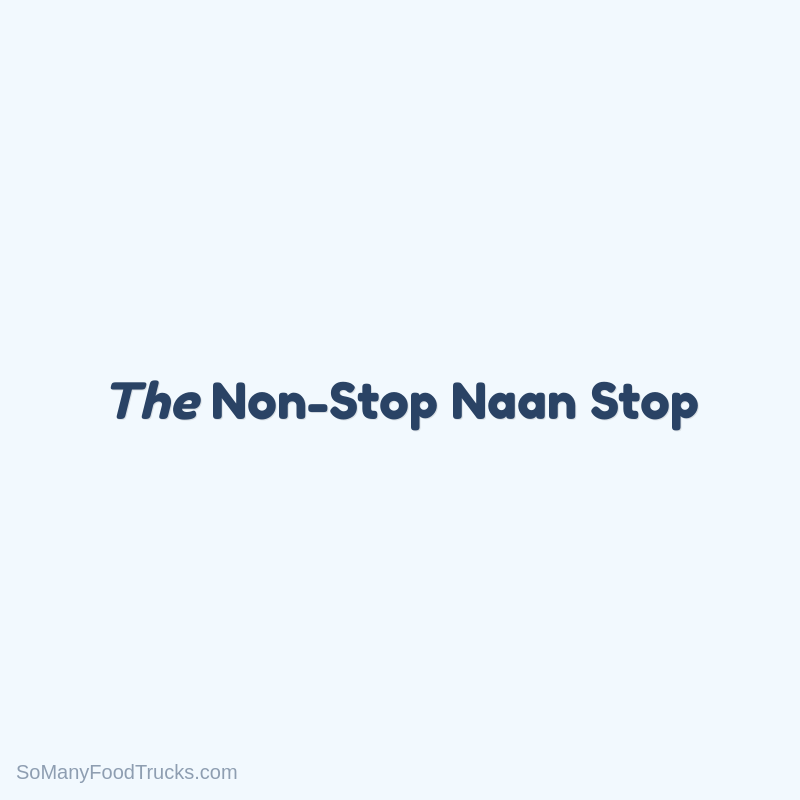 The Non-Stop Naan Stop