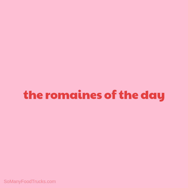 The Romaines Of The Day