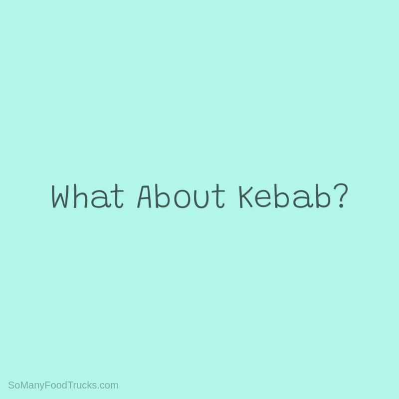 What About Kebab?
