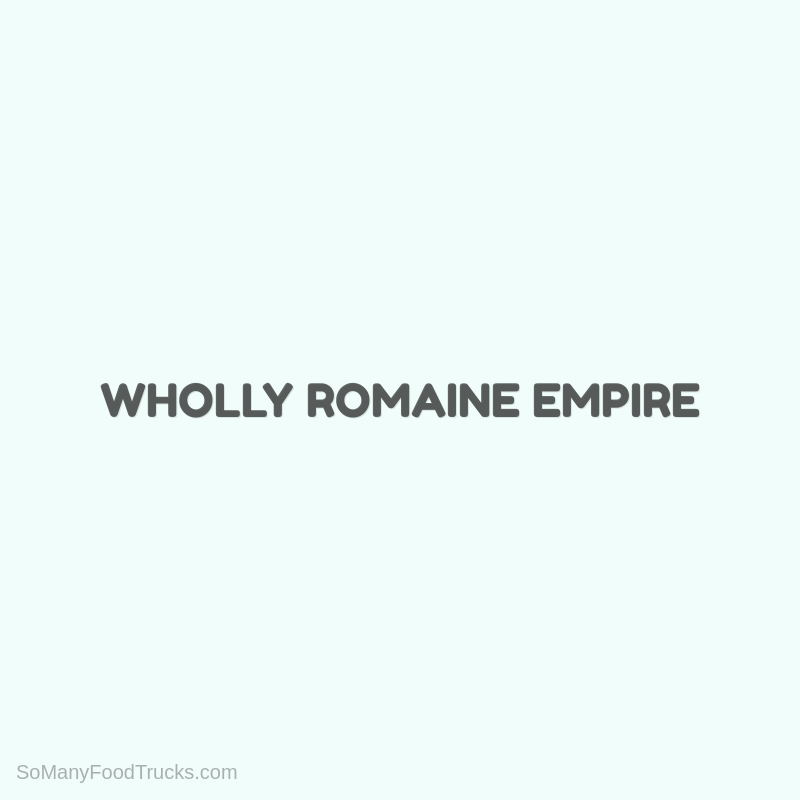 Wholly Romaine Empire