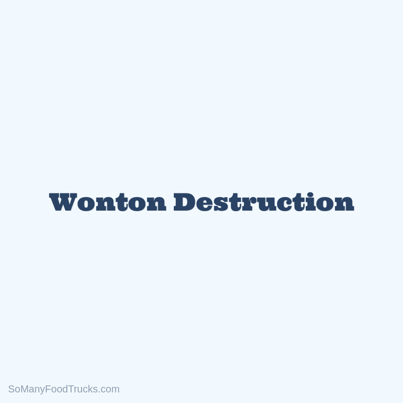 Wonton Destruction