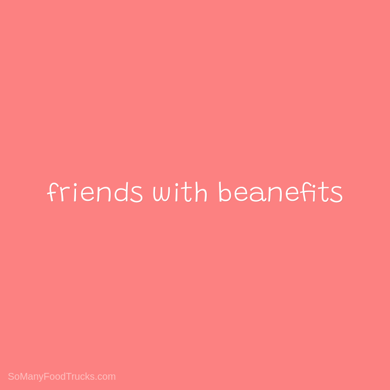Friends with Beanefits