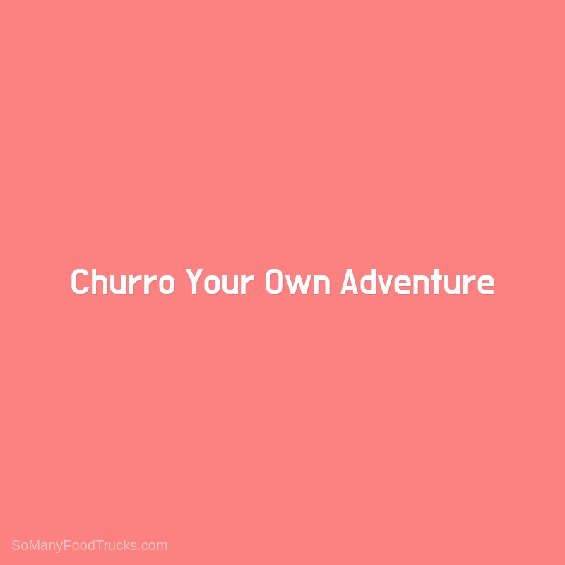 Churro Your Own Adventure